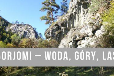 Borjomi – woda, góry, las