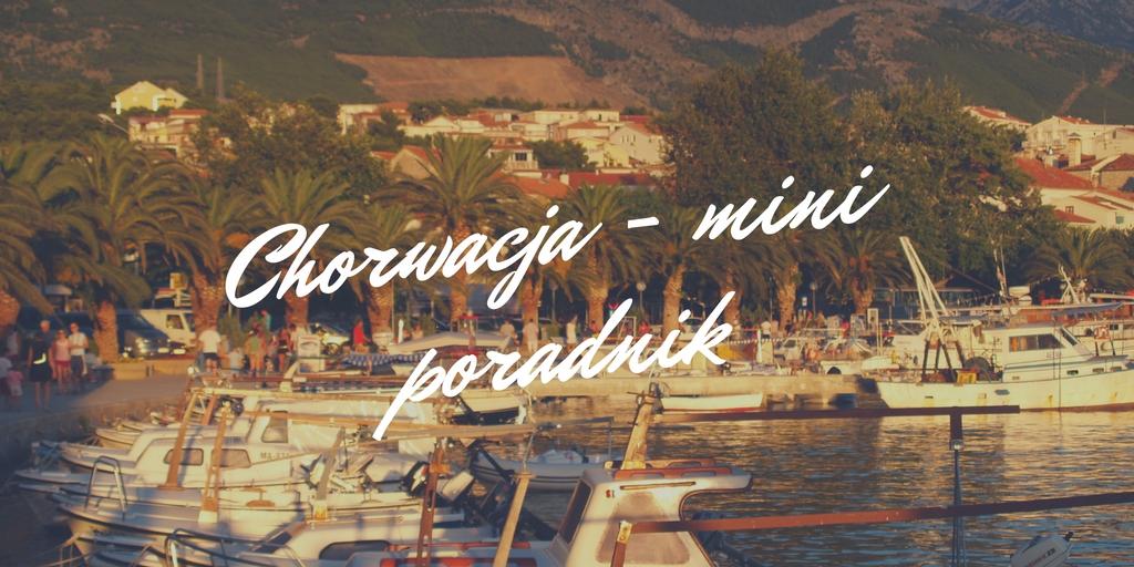 Chorwacja - mini poradnik