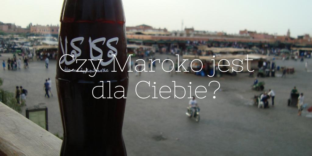 Czy Maroko jest dla Ciebie-