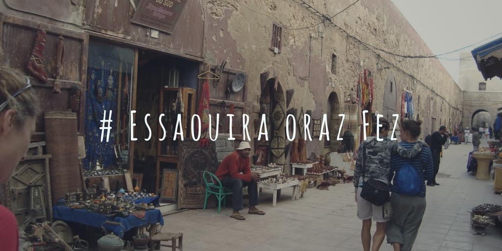# Essaouira oraz Fez