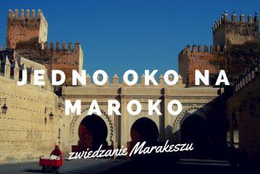 zwiedzanie Marakeszu