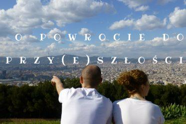 Kochana Polsko, czyli o powrocie do przy(e)szłości