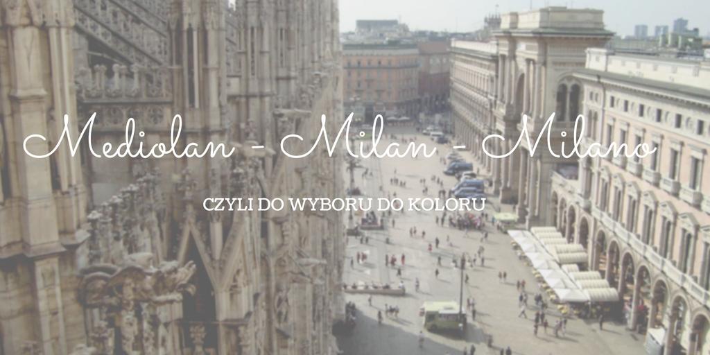 Mediolan - Milan - Milano