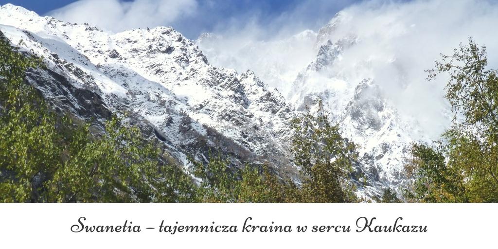 Swanetia – tajemnicza kraina w sercu Kaukazu