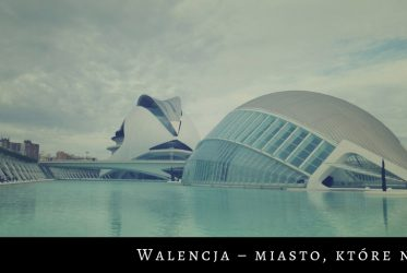 Walencja – miasto, które nie śpi