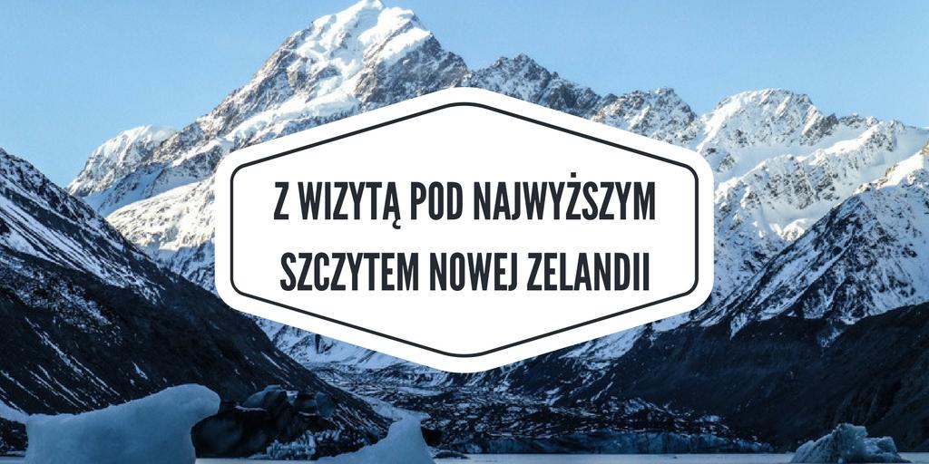 Z wizytą pod najwyższym szczytem Nowej Zelandii