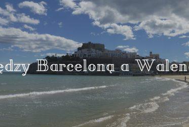Między Barceloną a Walencją