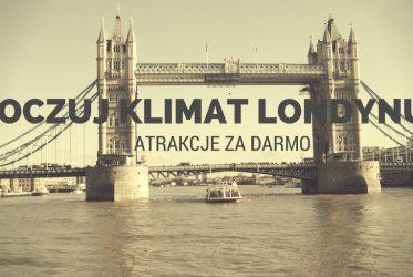 ATRAKCJE ZA DARMO londyn